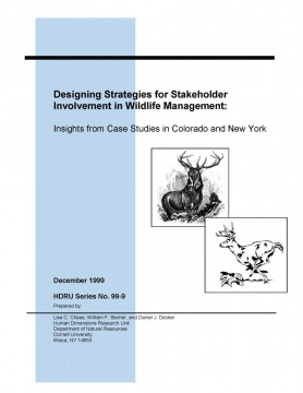 Designing Strategies for Stakeholder Involvement in Wildlife Management: Insights from Case Studies in Colorado and New York (HDRU 99-1)